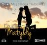 Drugie zycie Matyldy  (Audiobook) Trubowicz Magdalena