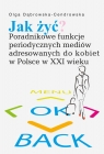 Jak żyć? Poradnikowe funkcje periodycznych mediów adresowanych do Dąbrowska-Cendrowska Olga