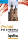 Polski Bez problemu! Poziom podstawowy A1-A2. Kurs języka polskiego dla
