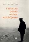 Literatura polska wobec ludobójstwa Rekonesans Morawiec Arkadiusz