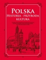 Polska Historia przyroda kultura Praca zbiorowa