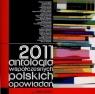 2011 antologia współczesnych polskich opowiadań