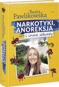 Narkotyki, anoreksja i inne sekrety Pawlikowska Beata