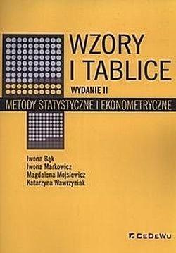 Wzory i tablice. Metody statystyczne i ekonometryczne Bąk Iwona, Markowicz Iwona, Mojsiewicz Magdalena, Wawrzyniak Katarzyna