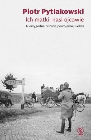 Ich matki, nasi ojcowie (Uszkodzona okładka) Piotr Pytlakowski