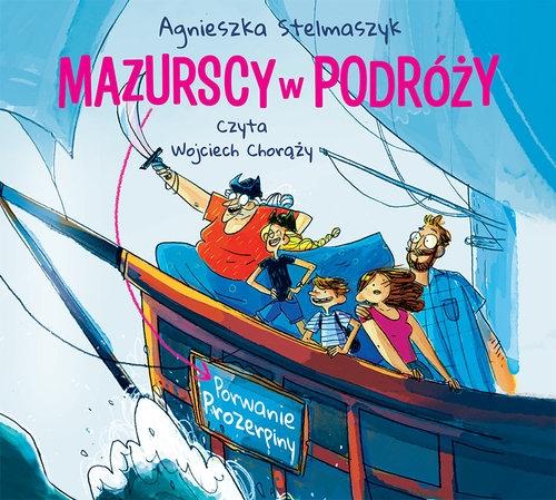 Mazurscy w podróży. Tom 2: Porwanie Prozerpiny (Audiobook) Stelmaszyk Agnieszka