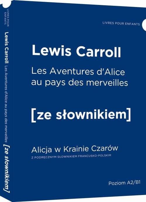 Alicja w Krainie Czarów wersja francuska z podręcznym słownikiem Carroll Lewis