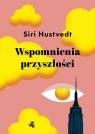 Wspomnienia przyszłości Siri Hustvedt