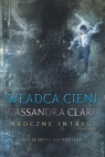 Mroczne Intrygi Księga 2 Władca cieni Cassandra Clare