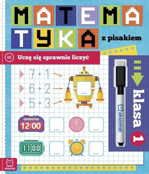 Matematyka z pisakiem 1 Uczę się sprawnie liczyć Bator Agnieszka