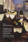 Konwencje Stereotypy ZłudzeniaRelacje kobiet i mężczyzn w prozie Malessa-Drohomirecka Monika