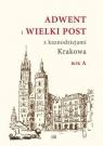 Adwent i Wielki Post z kaznodz. Krakowa. Rok A