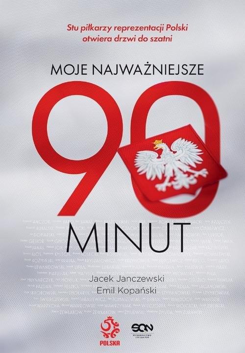 Moje najważniejsze 90 minut Janczewski Jacek, Kopański Emil