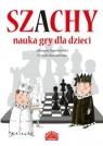 Szachy Nauka gry dla dzieci Staniszewska Adrianna, Staniszewska Urszula