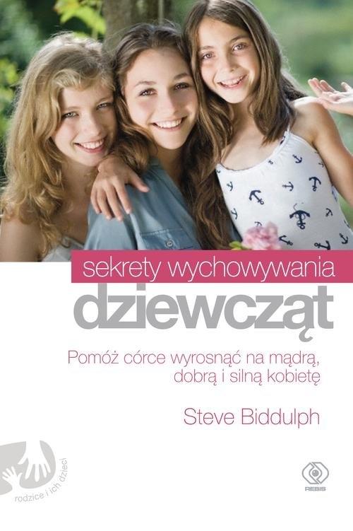 Sekrety wychowywania dziewcząt Biddulph Steve