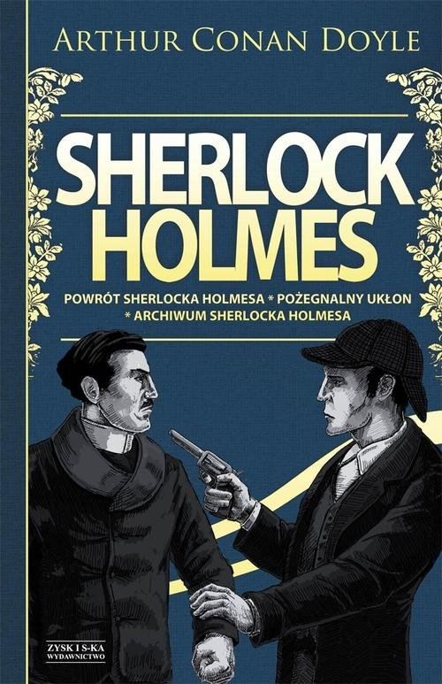 Sherlock Holmes Powrót Sherlocka Holmesa Pożegnalny ukłon Archiwum Sherlocka Holmesa Conan Doyle Arthur