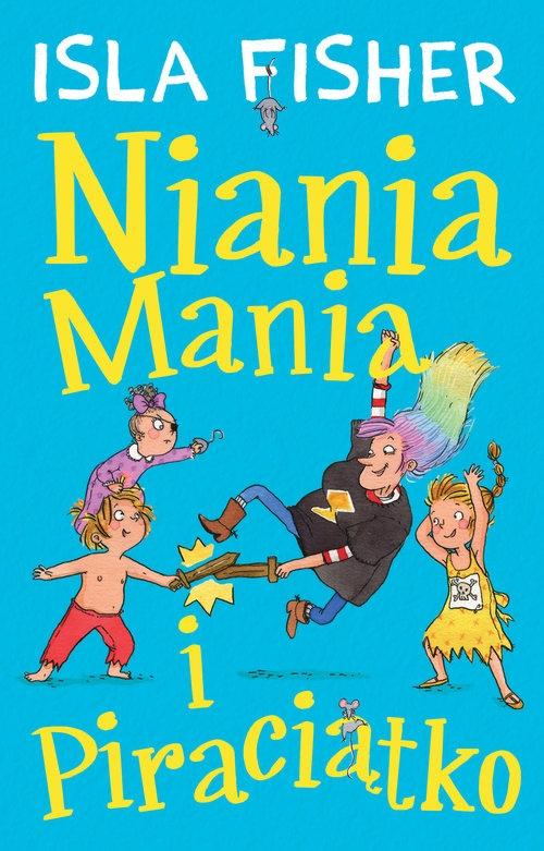 Niania Mania 2 Niania Mania i Piraciątko Fisher Isla
