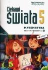 Ciekawi świata 5 Matematyka Zeszyt ćwiczeń Część 2