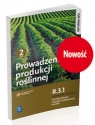 Prowadzenie produkcji roślinnej. Kwalifikacja R.3.1. Podręcznik do nauki Katarzyna Kucińska, Arkadiusz Artyszak