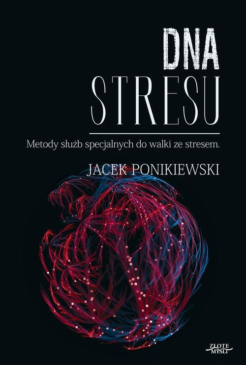 DNA stresu Ponikiewski Jacek