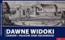 Dawne widoki zamków i pałaców ziemi raciborskiej Wawoczny Grzegorz