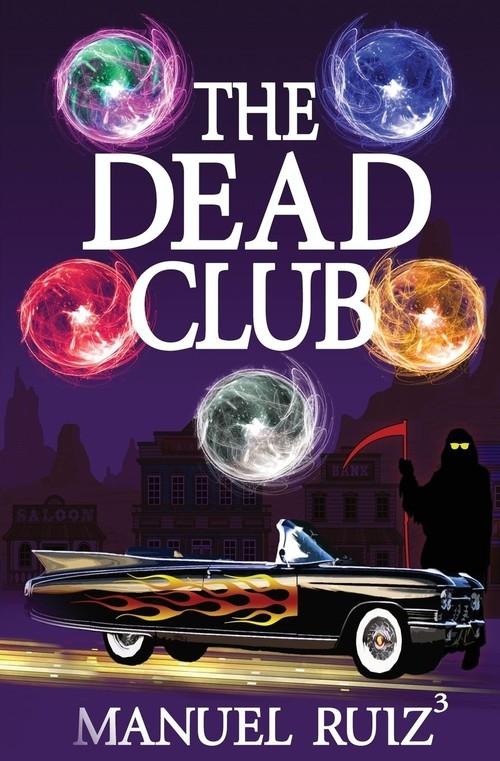 The Dead Club Ruiz Manuel