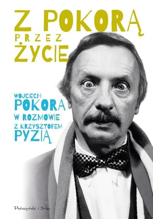 Z Pokorą przez życie Pokora Wojciech, Pyzia Krzysztof