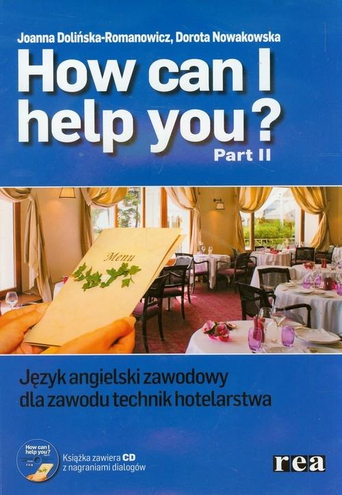 How Can i Help You 2 Język angielski zawodowy dla zawodu technik hotelarstwa z płytą CD Dolińska-Romanowicz Joanna, Nowakowska Dorota