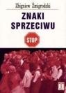 Znaki sprzeciwu  Żmigrodzki Zbigniew