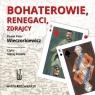 Bohaterowie, renegaci, zdrajcy  (Audiobook) Wieczorkiewicz Paweł Piotr