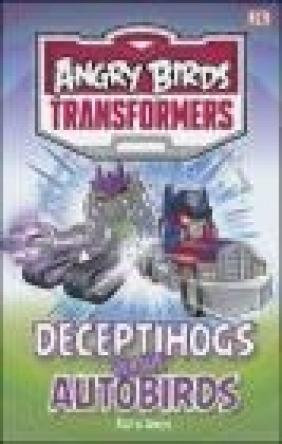 Angry Birds Transformers Deceptihogs versus Autobirds Daniel Lipkowitz