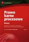 Prawo karne procesowe Kazusy Błoński Michał, Izydorczyk Jacek, Kurowski Michał, Olszewski Radosław, Świecki Dariusz, Zbrojewska Monika