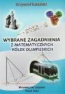 Wybrane zagadnienia z matematycznych kółek olimpijskich Kamiński Krzysztof