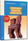 Odprawa posłów greckich wydanie z opracowaniem i streszczeniem Jan Kochanowski