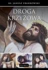 Droga krzyżowa Frankowski Janusz