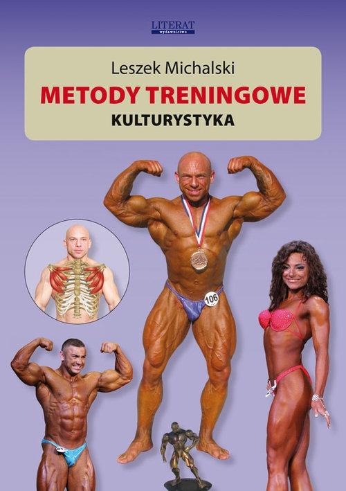 Metody treningowe. Kulturystyka Michalski Leszek