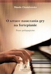 O sztuce nauczania gry na fortepianie Wanda Chmielowska