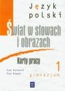 Świat w słowach i obrazach 1 Język polski Karty pracy