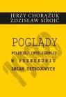 Poglądy polskiej inteligencji w przededniu zmian ustrojowych Chorążuk Jerzy, Sirojć Zdzisław