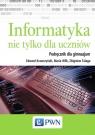Informatyka nie tylko dla uczniów Podręcznik