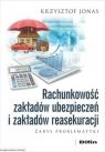 Rachunkowość zakładów ubezpieczeń i zakładów reasekuracji Krzysztof Jonas