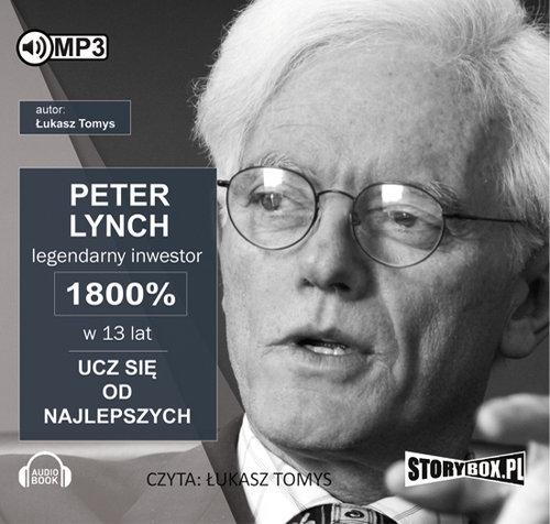Peter Lynch legendarny inwestor 1800% w 13 lat. Ucz się od najlepszych  (Audiobook) (Audiobook) Tomys Łukasz