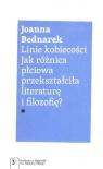 Linie kobiecości Jak różnica płciowa przekształciła literaturę i Bednarek Joanna