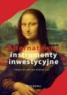 Alternatywne instrumenty inwestycyjne Pruchnicka-Grabias Izabela (red.)