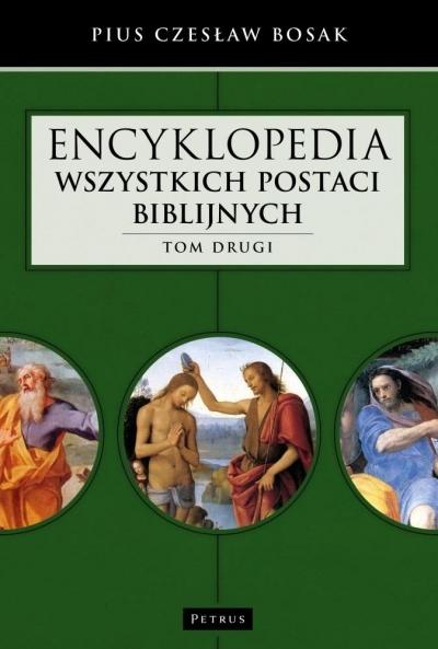 Encyklopedia wszystkich postaci biblijnych. Tom 2 Czesław Bosak