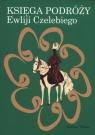 Księga podróży Ewliji Czelebiego