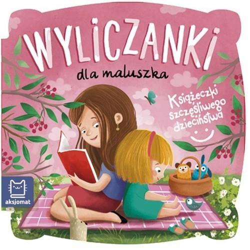 Wyliczanki dla maluszka Książeczki szczęśliwego dzieciństwa