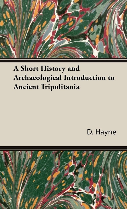 A Short History and Archaeological Introduction to Ancient Tripolitania Hayne D.