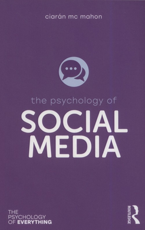 The Psychology of Social Media Mc Mahon Ciarán