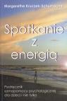 Spotkanie z EnergiąPodręcznik samopomocy psychologicznej dla dzieci i Kruczek-Schumacher Margarethe